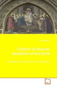 Citizens of Heaven, Residents of the Earth