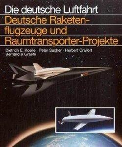 Deutsche Raketenflugzeuge und Raumtransporter-Projekte. Die Deut