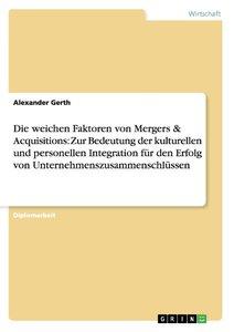 Die weichen Faktoren von Mergers & Acquisitions: Zur Bedeutung d