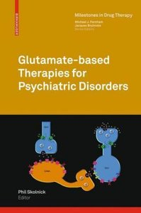 Glutamate-based Therapies for Psychiatric Disorders