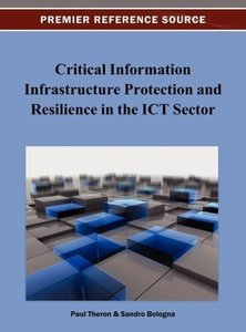 Critical Information Infrastructure Protection and Resilience in