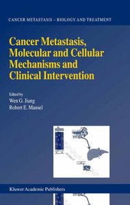 Cancer Metastasis, Molecular and Cellular Mechanisms and Clinica