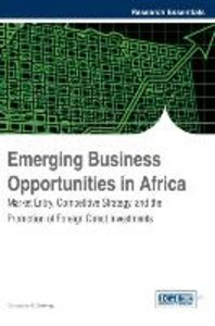 Emerging Business Opportunities in Africa: Market Entry, Competi