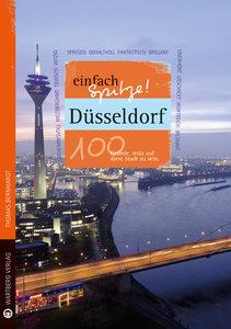 Düsseldorf - einfach Spitze! 100 Gründe, stolz auf diese Stadt z