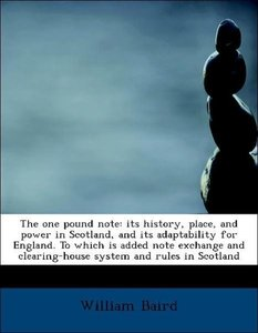 The one pound note: its history, place, and power in Scotland, a