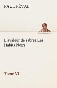 L'avaleur de sabres Les Habits Noirs Tome VI
