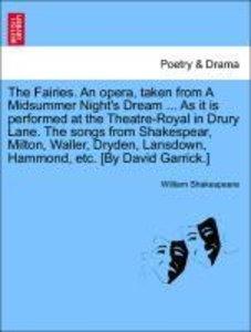 The Fairies. An opera, taken from A Midsummer Night's Dream ...