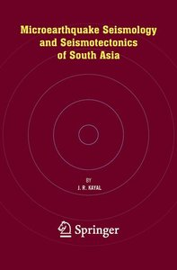 Microearthquake Seismology and Seismotectonics of South Asia
