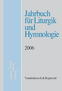 Jahrbuch für Liturgik und Hymnologie, 45. Band, 2006