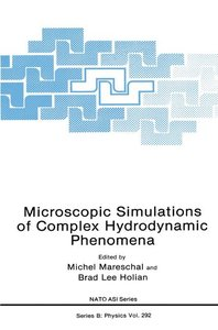 Microscopic Simulations of Complex Hydrodynamic Phenomena