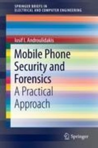 Mobile Phone Security and Forensics