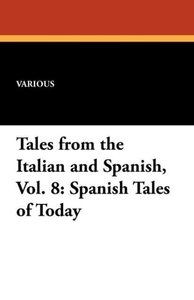 Tales from the Italian and Spanish, Vol. 8