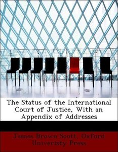 The Status of the International Court of Justice, With an Append
