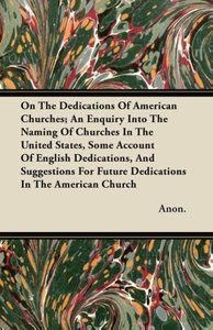 On The Dedications Of American Churches; An Enquiry Into The Nam