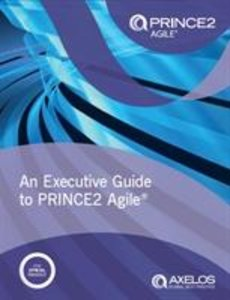 An Executive Guide to PRINE2 Agile