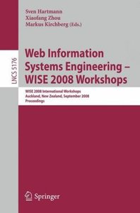 Web Information Systems Engineering - WISE 2008 Workshops