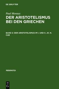 Der Aristotelismus im I. und II. Jh. n.Chr