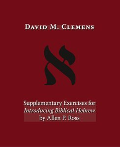 Supplementary Exercises for Introducing Biblical Hebrew by Allen