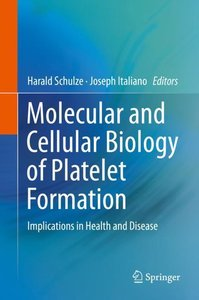 Molecular and Cellular Biology of Platelet Formation