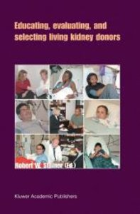 Educating, Evaluating, and Selecting Living Kidney Donors