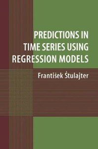 Predictions in Time Series Using Regression Models