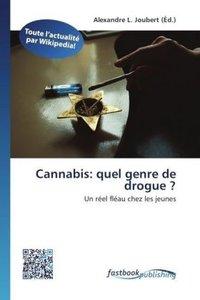 Cannabis: quel genre de drogue ?
