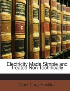 Electricity Made Simple and Treated Non-Technically