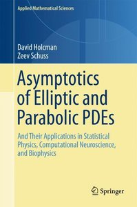 Asymptotics of Elliptic and Parabolic PDEs