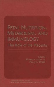 Fetal Nutrition, Metabolism, and Immunology