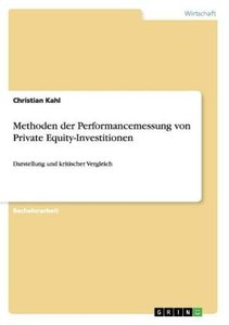 Methoden der Performancemessung von Private Equity-Investitionen