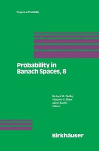 Probability in Banach Spaces, 8: Proceedings of the Eighth Inter