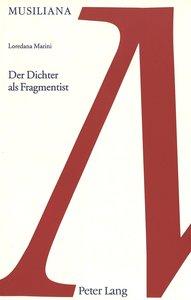 Der Dichter als Fragmentist