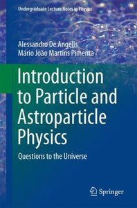 Introduction to Particle and Astroparticle Physics