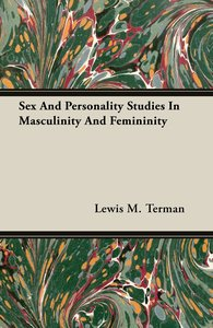 Sex And Personality Studies In Masculinity And Femininity