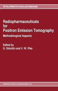 Radiopharmaceuticals for Positron Emission Tomography - Methodol