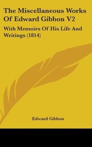 The Miscellaneous Works Of Edward Gibbon V2