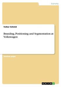 Branding, Positioning and Segmentation at Volkswagen