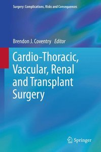 Cardio-Thoracic, Vascular, Renal and Transplant Surgery
