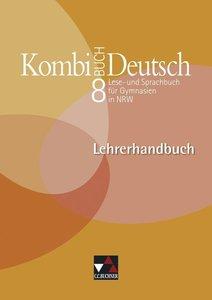 Kombi-Buch Deutsch 8. Nordrhein-Westfalen. Lehrerhandbuch