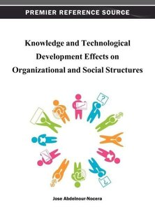 Knowledge and Technological Development Effects on Organizationa
