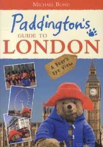 Paddington\'s Guide To London