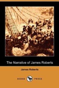 The Narrative of James Roberts (Dodo Press)