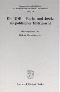 Die DDR - Recht und Justiz als politisches Instrument