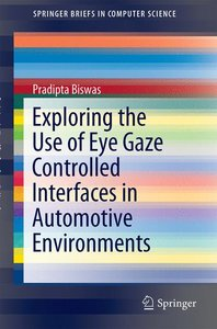 Exploring the Use of Eye Gaze Controlled Interfaces in Automotiv