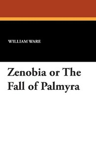 Zenobia or the Fall of Palmyra