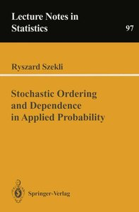Stochastic Ordering and Dependence in Applied Probability