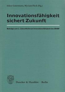 Innovationsfähigkeit sichert Zukunft