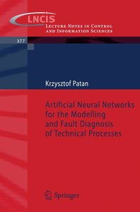 Artificial Neural Networks for the Modelling and Fault Diagnosis