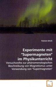 """Experimente mit """"Supermagneten"""" im Physikunterricht"""