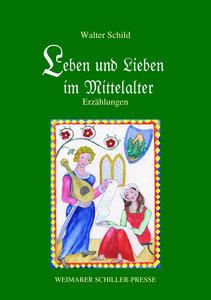 Leben und Lieben im Mittelalter